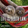 Libro. LIFE IN THE SLOTH LANE - Slow down and smell the hibiscus
