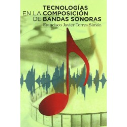 Libro. TECNOLOGÍAS EN LA COMPOSICIÓN DE BANDAS SONORAS
