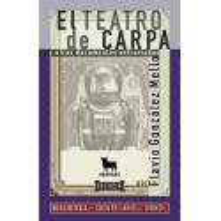 Libro. EL TEATRO DE CARPA y otros documentos extraviados