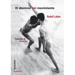 Libro. EL DOMINIO DEL MOVIMIENTO. Rudolf Laban