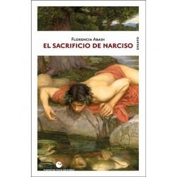 Libro. EL SACRIFICIO DE NARCISO - Florencia Abadi