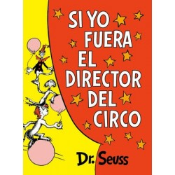 Libro. SI YO FUERA EL DIRECTOR DEL CIRCO - Dr. Seuss