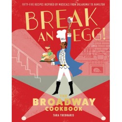 Libro. BREAK AN EGG! The Broadway Cookbook