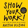Libro. SHOW YOUR WORK! - Austin Kleon
