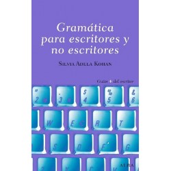Libro. GRAMÁTICA PARA ESCRITORESY NO ESCRITORES
