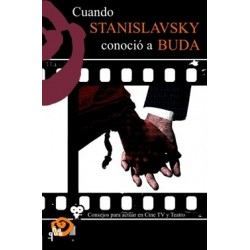 Libro. CUANDO STANISLAVSKY CONOCIÓ A BUDA. Actuar en Cine TV y Teatro