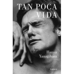 Libro. TAN POCA VIDA. Hanya Yanagihara