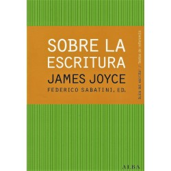 SOBRE LA ESCRITURA - JAMES JOYCE