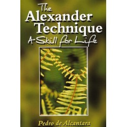 THE ALEXANDER TECHNIQUE A SKILL FOR LIFE
