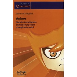 ANIME - MUNDOS TECNOLÓGICOS, ANIMACIÓN JAPONESA E IMAGINARIO SOCIAL