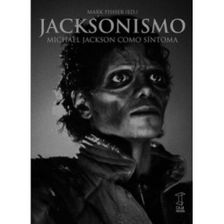 Libro. JACKSONISMO - MICHAEL JACKSON COMO SÍNTOMA