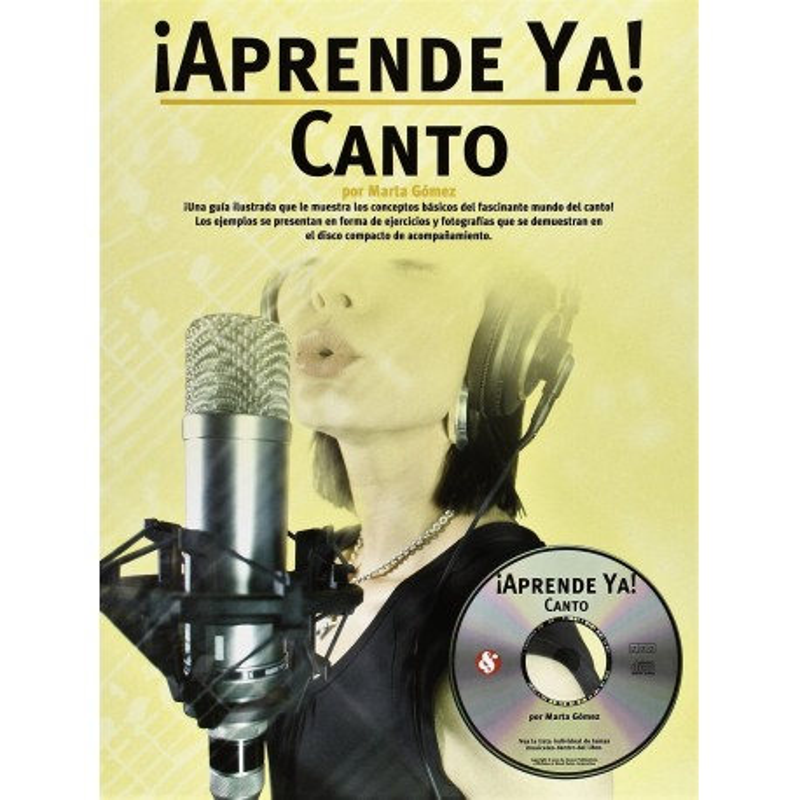 ¡APRENDE YA CANTO! CANTO (INCLUYE CD)