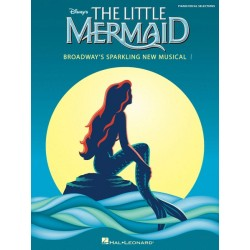 THE LITTLE MERMAID - BROADWAY'S SPARKLING NEW MUSICAL (PIANO - VOCAL SELECTIONS)