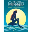 Partitura. THE LITTLE MERMAID - BROADWAY'S SPARKLING NEW MUSICAL (PIANO - VOCAL SELECTIONS)