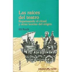 LAS RAICES DEL TEATRO REPENSANDO EL RITUAL Y OTRAS TEORIAS DEL ORIGEN