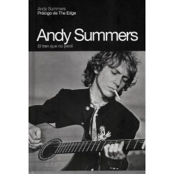 ANDY SUMMERS: EL TREN QUE NO PERDI