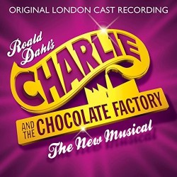 CD. CHARLIE AND THE CHOCOLATE FACTORY. Original London Cast Recording