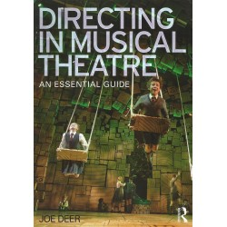 DIRECTING IN MUSICAL THEATRE - AN ESSNETIAL GUIDE