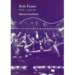 BOB FOSSE - VIDA Y MUERTE