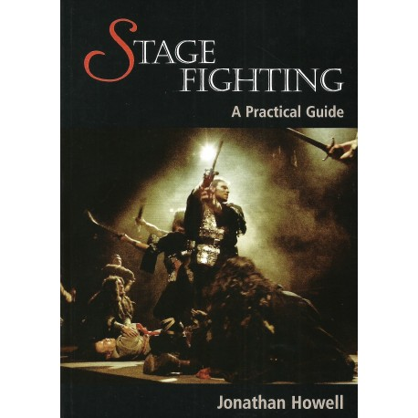 STAGE FIGHTING - A PRACTICAL GUIDE