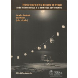 TEORÍA TEATRAL DE LA ESCUELA DE PRAGA: DE LA FENOMENOLOGÍA A LA SEMIÓTICA PERFORMATIVA