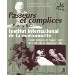 Libro. PASSEURS ET COMPLICES - INSTITUT INTERNATIONAL DE LA MARIONNTTE / ÉCOLE NATIONALE SUPÉRIEURE DES ARTS DE LA MARIONNETTE