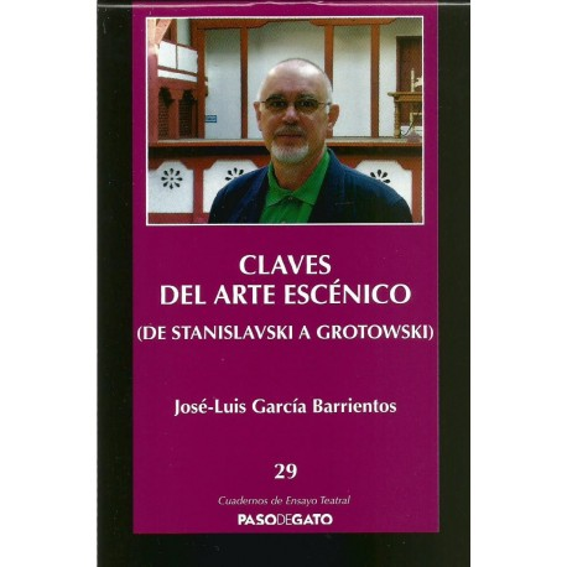 CUADERNILLO 29. CLAVES DEL ARTE ESCÉNICO - (DE STANISLAVSKI A GROTOWSKI)