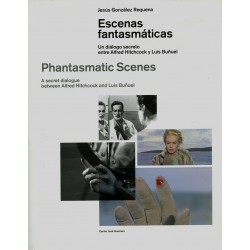 Libro. ESCENAS FANTASMÁTICAS - UN DIÁLOGO SECRETO ENTRE ALFRED HITCHCOCK Y LUIS BUÑUEL