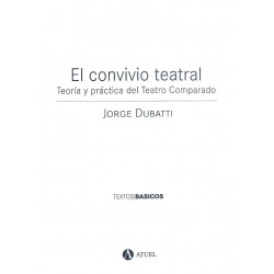 Libro. EL CONVIVIO TEATRAL - TEORÍA Y PRÁCTICA DEL TEATRO COMPARADO