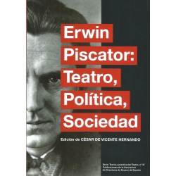 ERWIN PISCATOR - TEATRO, POLÍTICA, SOCIEDAD