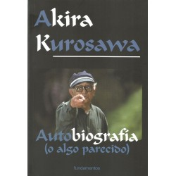 AKIRA KUROSAWA - AUTOBIOGRAFÍA (O ALGO PARECIDO)