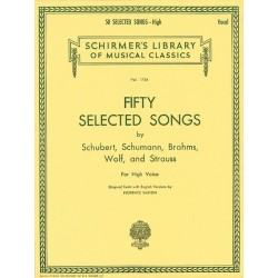 FIFTY SELECTED SONGS by Schubert, Schumann, Brahms, Wolf & Strauss