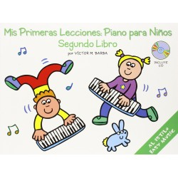 MIS PRIMERAS LECCIONES: PIANO PARA NIÑOS SEGUNDO LIBRO