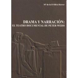 DRAMA Y NARRACIÓN: EL TEATRO DOCUMENTAL DE PETER WEISS