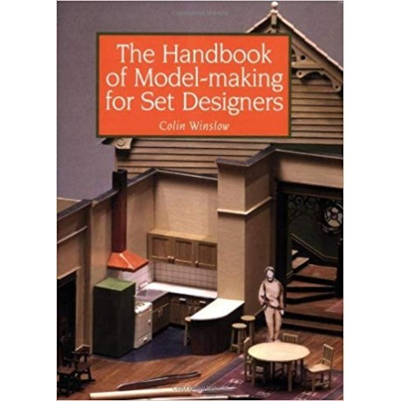 THE HANDBOOK OF MODEL- MAKING FOR SET DESIGNERS