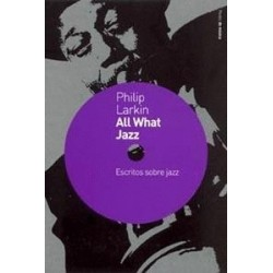 ALL WHAT JAZZ: ESCRITOS SOBRE JAZZ