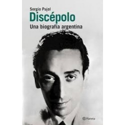 DISCÉPOLO UNA BIOGRAFÍA ARGENTINA