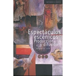 Libro. ESPECTÁCULOS ESCÉNICOS PRODUCCIÓN Y DIFUSIÓN