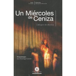UN MIÉRCOLES DE CENIZA - DIÁLOGOS DE DIFUNTOS