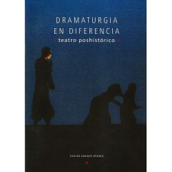 Libro. DRAMATURGIA EN DIFERENCIA - TEATRO POSHISTÓRICO