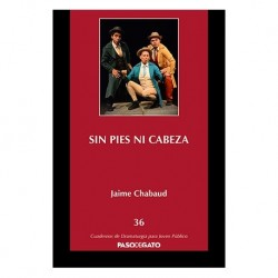 CUADERNILLO 36. SIN PIES NI CABEZA - Obra para títeres, marionetas, actores y otros bichos