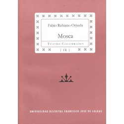 Libro. MOSCA. Fabio Rubiano Orjuela