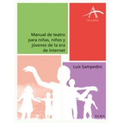 Libro. MANUAL DE TEATRO PARA NIÑAS, NIÑOS Y JÓVENES DE LA ERA DE INTERNET